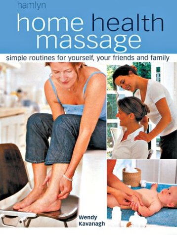 9780600605096: Home Health Massage: Simple Routines for Yourself, Your Friends and Family