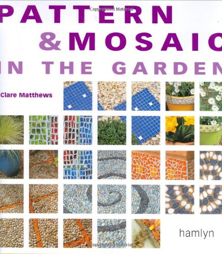 Pattern and Mosaic in the Garden: Clare Matthews
