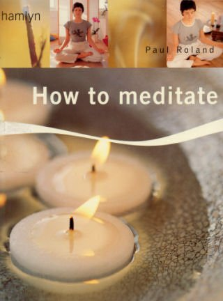How to Meditate: Paul Roland