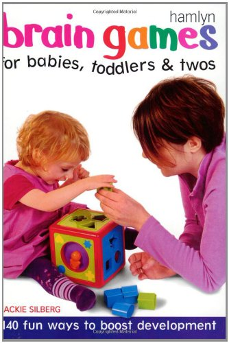9780600605829: Brain Games for Babies, Toddlers & Twos: 140 Fun Ways to Boost Development