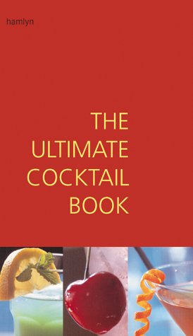 The Ultimate Cocktail Book: Reavell, Bill