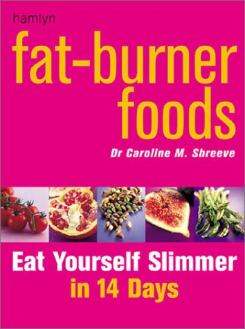 Fat-Burner Foods: Eat Yourself Slimmer in 14 Days
