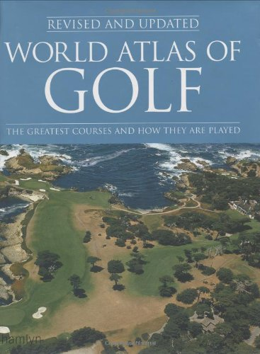 9780600607205: World Atlas of Golf: The greatest courses and how they are played
