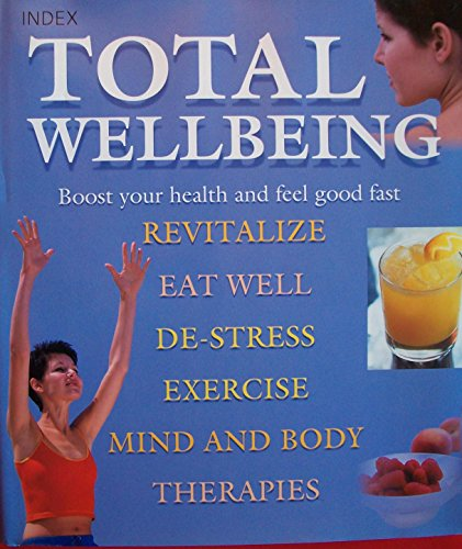 Total Wellbeing Boost Your Health and Feel: n/a