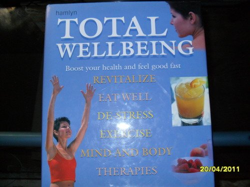 9780600607328: Total Wellbeing Boost Your Health and Feel Good Fast