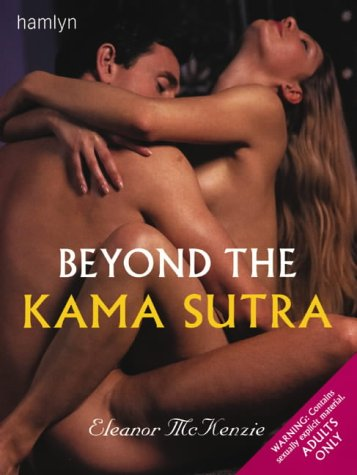 9780600607410: Beyond the Kama Sutra: Discover and Experience the Secrets of Erotic Ecstacy