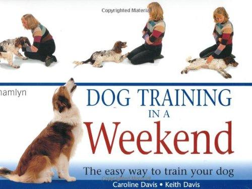 Dog Training in a Weekend (0600607682) by Keith Davis; Caroline Davis