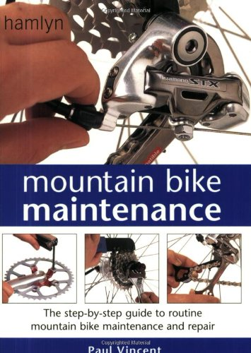 9780600607793: Mountain Bike Maintenance: The Step-by-step Guide to Routine Mountain Bike Maintenance and Repair