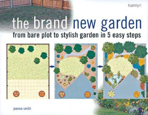 9780600607823: Brand New Garden: From Bare Plot to Stylish Garden in 5 Easy Steps