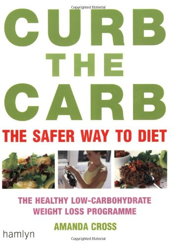 CURB THE CARB-THE SAFER WAY TO DIET