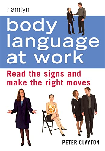 9780600608028: Body Language at Work: Read Signs and Make the Right Moves