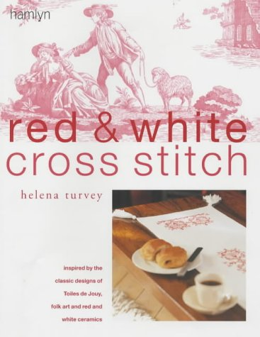 9780600608387: Red and White Cross Stitch: Inspired by the Classic Designs of Toiles De Jouy, Folk Art and Red and White Ceramics