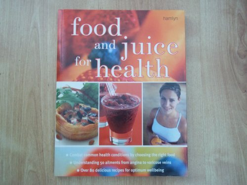 9780600608516: FOOD AND JUICE FOR HEALTH