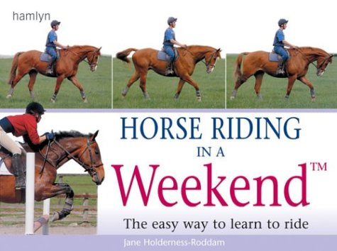 Horse Riding in a Weekend: The Easy: Holderness-Roddam, Jane