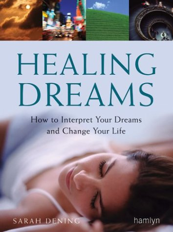 9780600608974: Healing Dreams: How to Interpret Your Dreams and Change Your Life