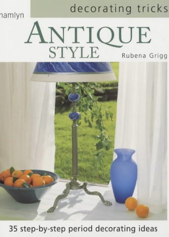Decorating Tricks Antique Style: Grigg, Rubena