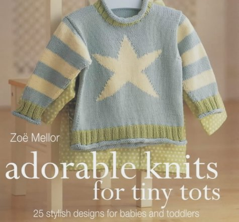 9780600609247: The Craft Library: Adorable Knits for Tiny Tots: 25 Stylish Designs for Babies and Toddlers