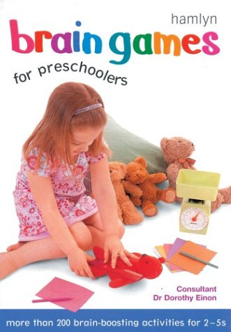 Brain Games for Preschoolers: More than 200 Brain-Boosting Activities for 2-5s: Einon, Dr. Dorothy