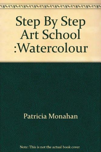 9780600609810: Step By Step Art School :Watercolour