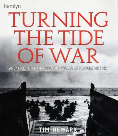 9780600609834: Turning the Tide of War: 50 Battles That Changed the Course of Modern History