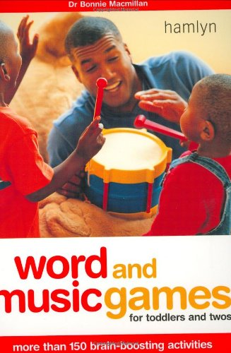 9780600609940: Word and Music Games for Toddlers and Twos: More Than 150 Brain-Boosting Activities