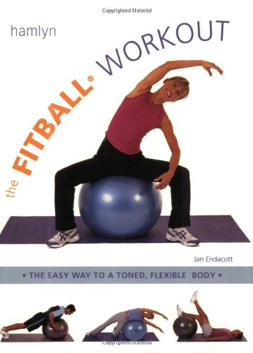 9780600609957: The Fitball Workout: The Easy Way to a Toned, Flexible Body
