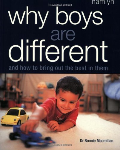 9780600609971: Why Boys are Different: And How to Bring Out the Best in Them
