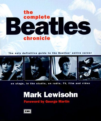 9780600610014: The Complete Beatles Chronicle: The Only Definitive guide to the Beatles' entire career on stage, in the studio, on radio, TV, film and video