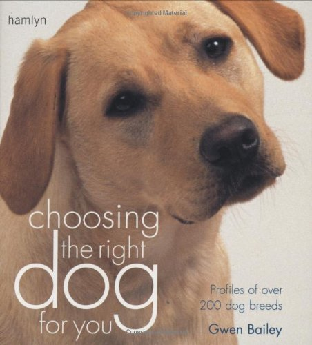 9780600610175: Choosing the Right Dog for You: Profiles of Over 200 Dog Breeds (Hamlyn Reference S.)
