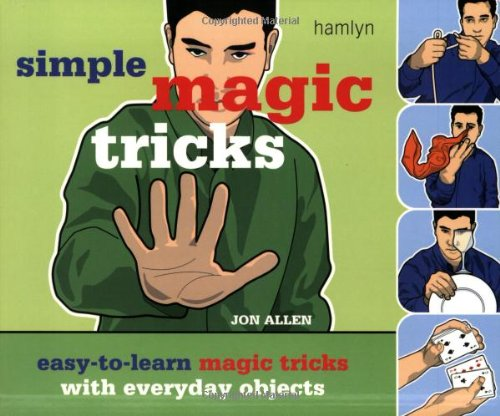 9780600610182: Simple Magic Tricks: Easy-to-Learn Magic Tricks with Everyday Objects