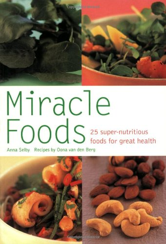 9780600610823: Miracle Foods: 25 Super-Nutrious Foods for Great Health (Pyramid Paperbacks)