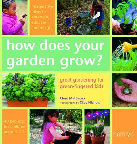 How Does Your Garden Grow?: Great Gardening For Green-Fingered Kids (Hamlyn Gardening): Matthews, ...