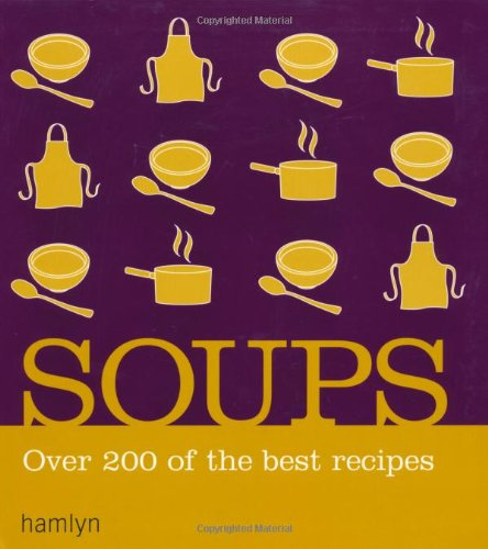 9780600611448: Soups: Over 200 delicious recipes for any occasion (Hamlyn)