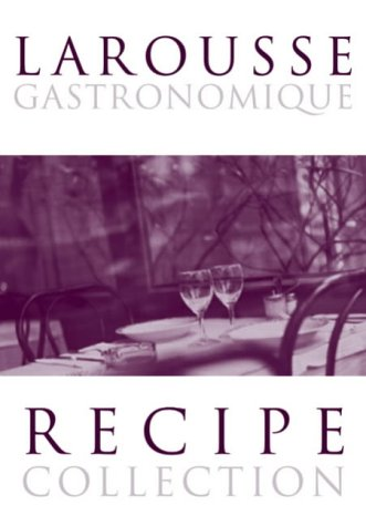 "Larousse Gastronomique Recipe Collection: ""Meat, Poultry & Game"", ""Fish & Seafood"", ""Vegetables & Salads"" & ""Deserts, Cakes & Pastries"" (0600611582) by Prosper Montagne"