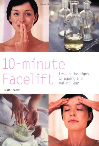 9780600611660: 10-Minute Facelift: Lessen the Signs of Ageing the Natural Way (Hamlyn Health & Well Being)