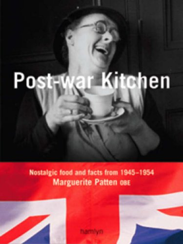 Post-War Kitchen: Nostalgic Food and Facts from 1945-1954 (0600611868) by Marguerite Patten