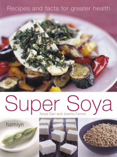 9780600611929: Super Soya: Recipes and Facts for Greater Health