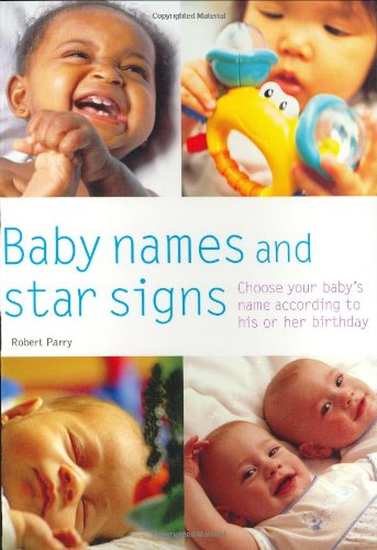 9780600612032: Baby Names and Star Signs: Choose Your Baby's Name According to His or Her Birthday (Pyramid Paperbacks)