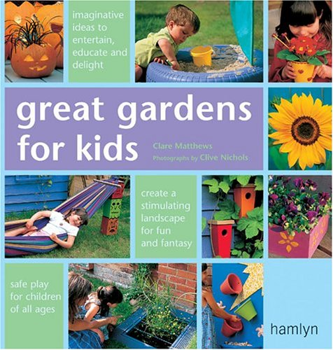 Great Gardens for Kids: Matthews, Clare