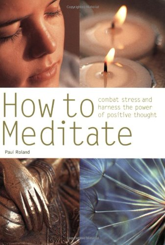 9780600612216: How to Meditate: Combat Stress and Harness the Power of Positive Thought (Pyramid Paperbacks)
