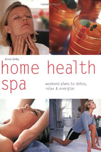 9780600612544: Home Health Spa: Weekend Plans to Detox, Relax & Energize (Pyramid Paperbacks)