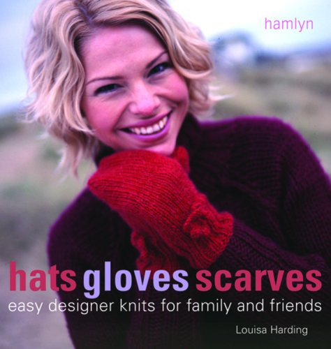 9780600612551: Hats Gloves Scarves: Easy Designer Knits For Family And Friends