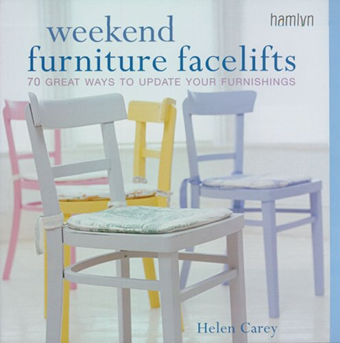 9780600612582: Weekend Furniture Facelifts: 70 Great Ways to Update Your Furnishings (Hamlyn Home & Crafts)