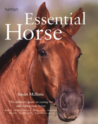 Essential Horse: The Ultimate Guide to Caring For and Riding Your Horse (0600612708) by Susan Mcbane