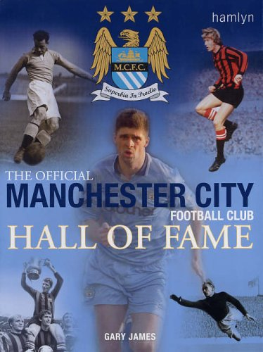 The Official Manchester City Football Club Hall of Fame: James, Gary