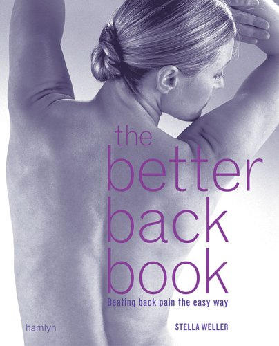 The Better Back Book: Beating Back Pain the Easy Way: Weller, Stella