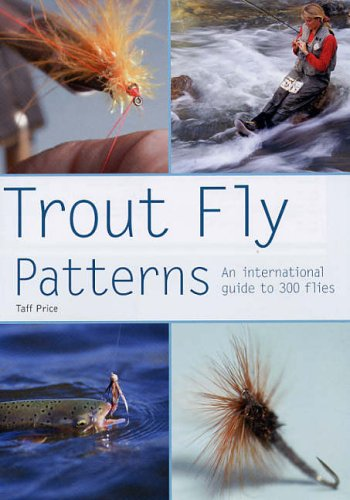 Trout Fly Patterns: An International Guide to 300 Flies (Pyramid Paperbacks): Taff Price