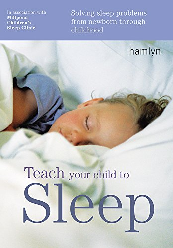 9780600613459: Teach Your Child To Sleep: Solving Sleep Problems From Newborn Through Childhood