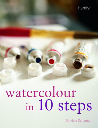 Watercolour in 10 Steps (0600613704) by Patricia Seligman