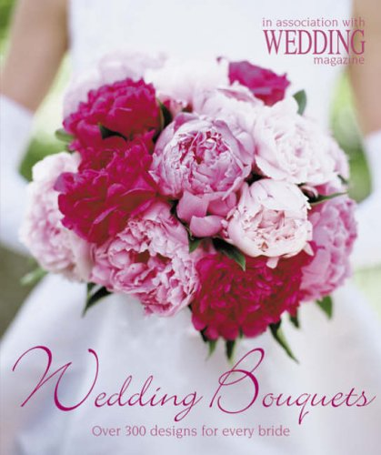 9780600613862: Wedding Bouquets: Over 300 Designs for Every Bride